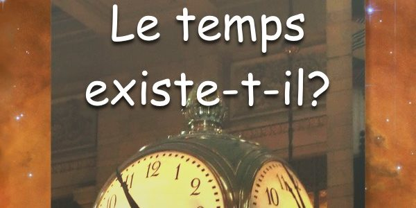 Le temps existe-t-il?